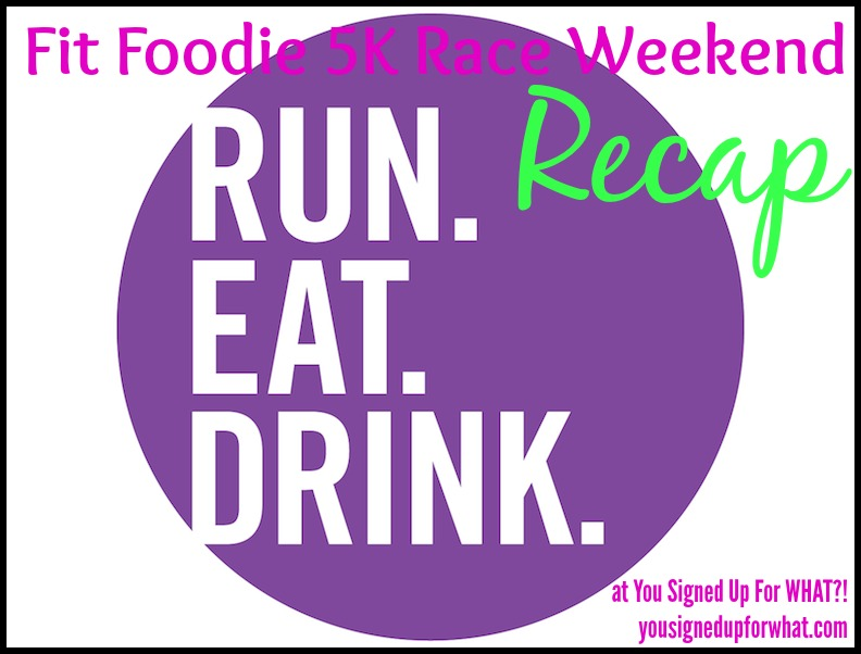 Fit Foodie Race Recap Run Eat Drink