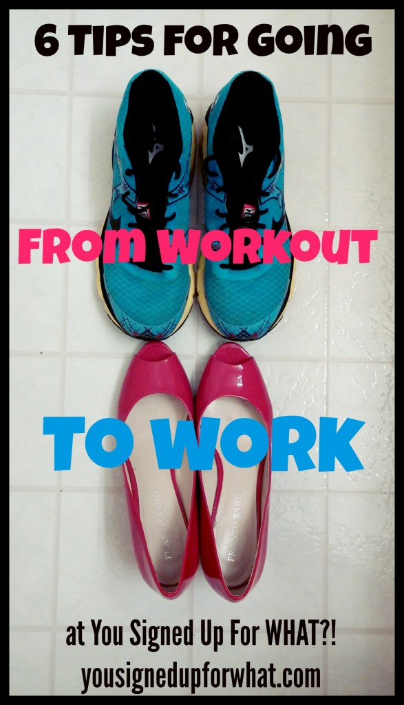6 tips for going from workout to work!