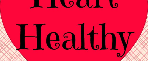 Are you living a heart healthy life