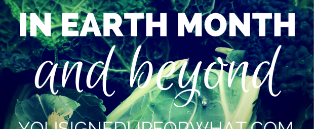 7 Steps to healthier living in earth month and beyond