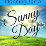 Living and Planning for a Sunny Day